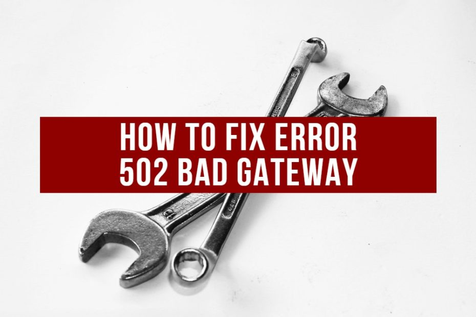 how to fix 502 Bad Gateway Easily