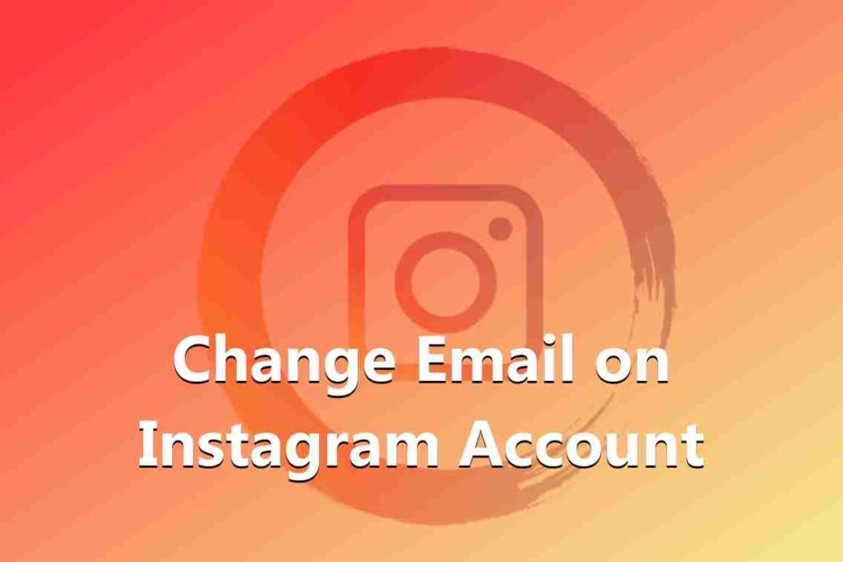 How to Change Email on Instagram Account