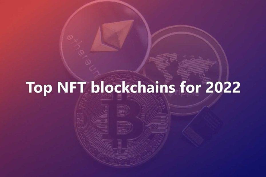 Top NFT blockchains for 2022
