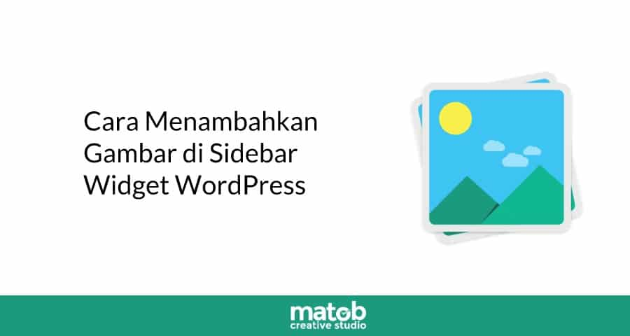 How to Add an Image in WordPress Widget Sidebar - Matob Studio