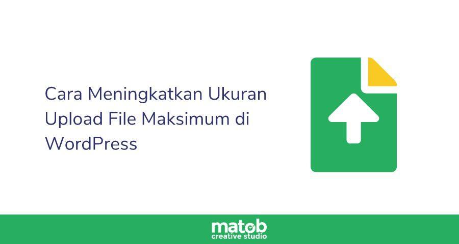 Cara Meningkatkan Ukuran Upload File Maksimum di WordPress