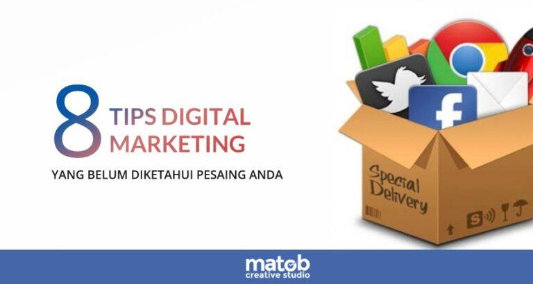 8 tips digital marketing yang belum diketahu pesaing anda